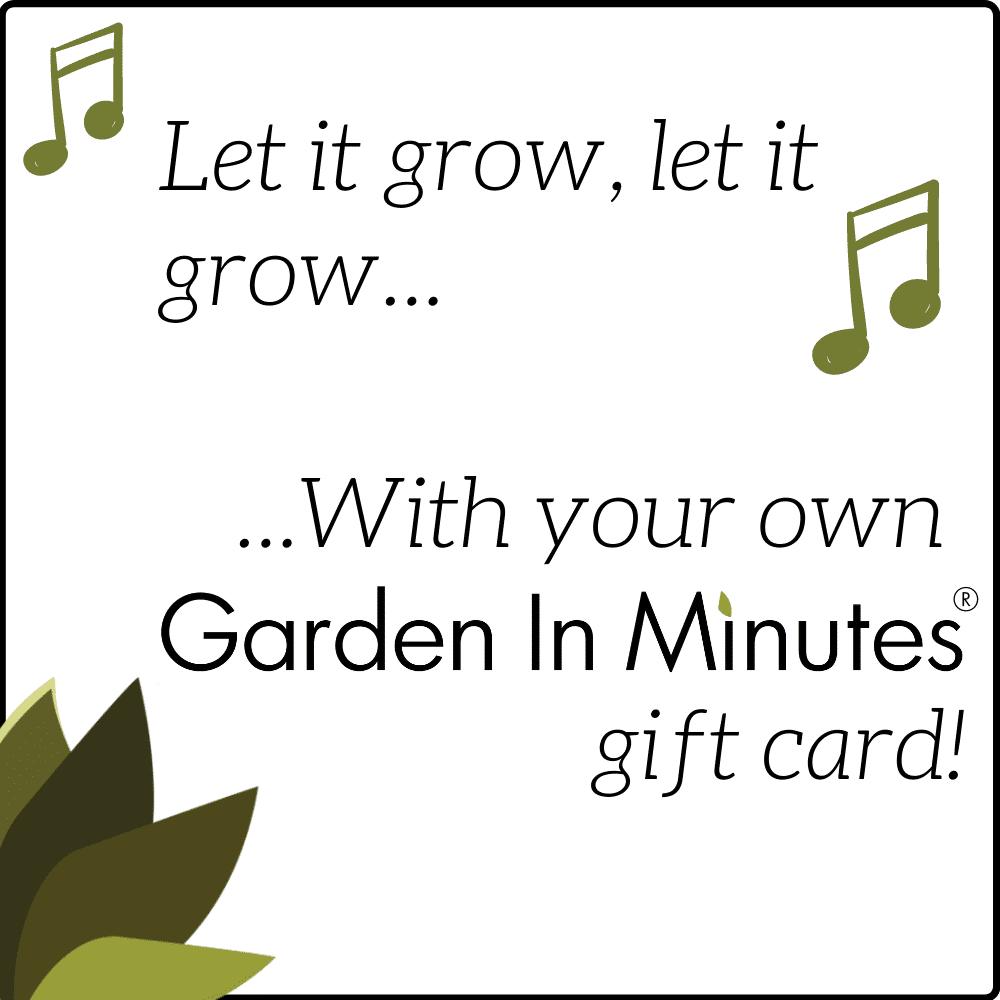 Garden In Minutes Gift Card Let It Grow Gardening